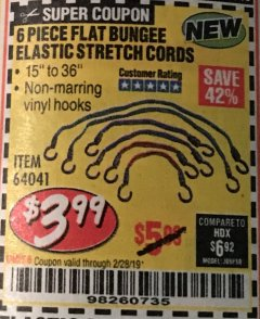 Harbor Freight Coupon 6 PIECE FLAT BUNGEE ELASTIC STRETCH CORDS Lot No. 64041 EXPIRES: 2/28/19 - $3.99