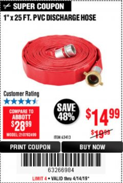 "Harbor Freight Coupon 1"" X 25 FT. PVC DISCHARGE HOSE Lot No. 63413 Expired: 4/14/19 - $14.99"