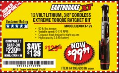 "Harbor Freight Coupon EARTHQUAKE XT 12 VOLT, 3/8"" CORDLESS EXTREME TORQUE RATCHET KIT Lot No. 63538/64196 Expired: 2/16/19 - $99.99"