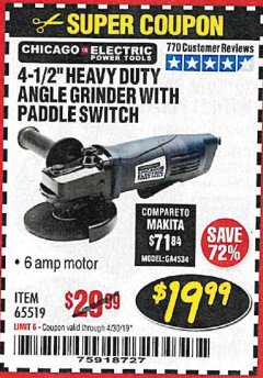 "Harbor Freight Coupon 4-1/2"" HEAVY DUTY ANGLE GRINDER WITH PADDLE SWITCH Lot No. 65519 Expired: 4/30/19 - $19.99"