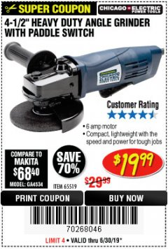 "Harbor Freight Coupon 4-1/2"" HEAVY DUTY ANGLE GRINDER WITH PADDLE SWITCH Lot No. 65519 Expired: 6/30/19 - $19.99"