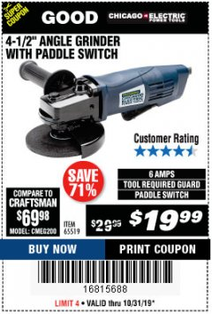 "Harbor Freight Coupon 4-1/2"" HEAVY DUTY ANGLE GRINDER WITH PADDLE SWITCH Lot No. 65519 Expired: 10/31/19 - $19.99"