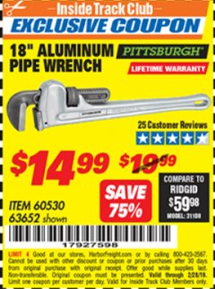 "Harbor Freight ITC Coupon PITTSBURGH 18"" ALUMINUM PIPE WRENCH Lot No. 60530/63652 Dates Valid: 12/31/69 - 2/28/19 - $14.99"