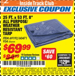 "Harbor Freight ITC Coupon 25 FT. X 53 FT. 8"" ALL PURPOSE/WEATHER RESISTANT TARP Lot No. 954/60471/69192 Dates Valid: 2/1/19 - 2/28/19 - $69.99"