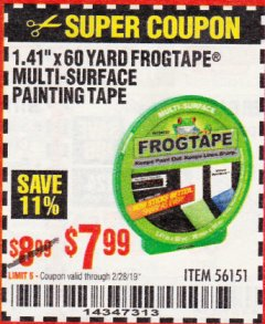 "Harbor Freight Coupon 1.41"" X 60 YARD FROGTAPE MULTI-SURFACE PAINTING TAPE Lot No. 56151 EXPIRES: 2/28/19 - $7.99"