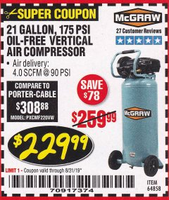 Harbor Freight Coupon MCGRAW 175 PSI, 21 GALLON VERTICAL OIL-FREE AIR COMPRESSOR Lot No. 64858 Expired: 8/31/19 - $229.99