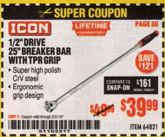 "Harbor Freight Coupon ICON 1/2"" DRIVE, 25"" BREAKER BAR WITH TPR GRIP Lot No. 64821 Expired: 3/31/19 - $39.99"