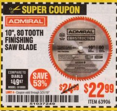 "Harbor Freight Coupon 10"", 80 TOOTH FINISHING SAW BLADE Lot No. 63906 Expired: 3/31/19 - $22.99"