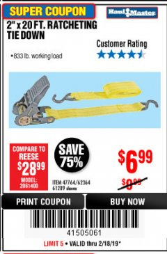 "Harbor Freight Coupon 2"" x 20 FT. RATCHETING TIE DOWN Lot No. 61289/47764/62364 EXPIRES: 2/18/19 - $6.99"