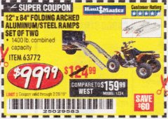 "Harbor Freight Coupon 12"" X 84"" FOLDING ARCHED ALUMINUM/STEEL RAMPS SET OF TWO Lot No. 63772 EXPIRES: 2/28/19 - $99.99"