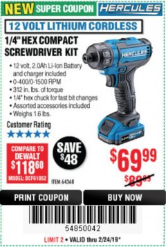 "Harbor Freight Coupon HERCULES 12 VOLT LITHIUM CORDLESS 1/4"" COMPACT HEX SCREWDRIVER KIT Lot No. 64368 Expired: 2/24/19 - $69.99"