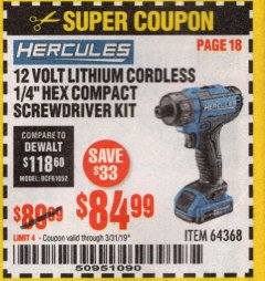 "Harbor Freight Coupon HERCULES 12 VOLT LITHIUM CORDLESS 1/4"" COMPACT HEX SCREWDRIVER KIT Lot No. 64368 Expired: 3/31/19 - $84.99"