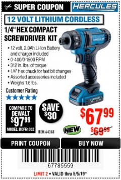 "Harbor Freight Coupon HERCULES 12 VOLT LITHIUM CORDLESS 1/4"" COMPACT HEX SCREWDRIVER KIT Lot No. 64368 Expired: 5/5/19 - $67.99"
