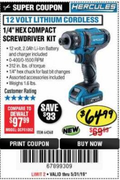 "Harbor Freight Coupon HERCULES 12 VOLT LITHIUM CORDLESS 1/4"" COMPACT HEX SCREWDRIVER KIT Lot No. 64368 Expired: 5/31/19 - $64.99"