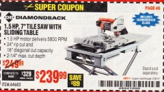 "Harbor Freight Coupon 1.5 HP, 7"" TILE SAW WITH SLIDING TABLE Lot No. 64683 EXPIRES: 2/28/19 - $239.99"