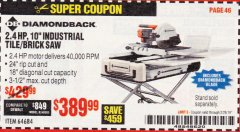 "Harbor Freight Coupon 2.4 HP, 10"" INDUSTRIAL TILE/BRICK SAW Lot No. 64684 EXPIRES: 2/28/19 - $389.99"