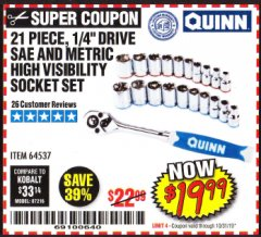 "Harbor Freight Coupon QUINN 21 PIECE, 1/4"" DRIVE SAE AND METRIC HIGH VISIBILITY SOCKET SET Lot No. 64537 Expired: 10/31/19 - $19.99"