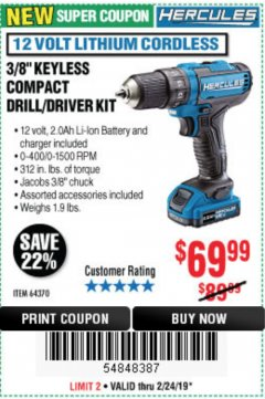 "Harbor Freight Coupon HERCULES 12 VOLT LITHIUM CORDLESS 3/8"" COMPACT KEYLESS DRILL/DRIVER KIT Lot No. 64370 EXPIRES: 2/24/19 - $69.99"