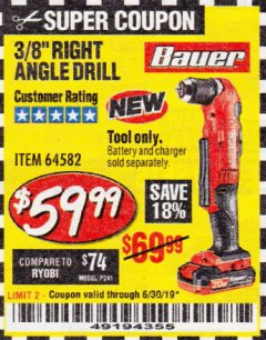 "Harbor Freight Coupon BAUER 20 VOLT HYPERMAX LITHIUM CORDLESS 3/8"" RIGHT ANGLE DRILL Lot No. 64582 Expired: 6/30/19 - $59.99"