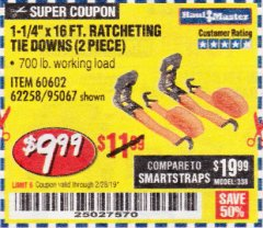 "Harbor Freight Coupon 1-1/4"" X 16FT. RATCHETING TIE DOWNS (2 PIECE) Lot No. 60602/62258/95067 EXPIRES: 2/28/19 - $9.99"