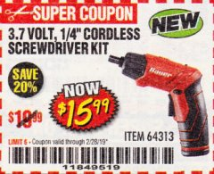 "Harbor Freight Coupon BAUER 3.7 VOLT, 1/4"" CORDLESS SCREWDRIVER KIT Lot No. 64313 Expired: 2/28/19 - $15.99"