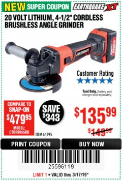 "Harbor Freight Coupon EARTHQUAKE XT 20 VOLT LITHIUM CORDLESS 4-1/2"" ANGLE GRINDER Lot No. 64595 Expired: 3/17/19 - $135.99"