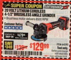 "Harbor Freight Coupon EARTHQUAKE XT 20 VOLT LITHIUM CORDLESS 4-1/2"" ANGLE GRINDER Lot No. 64595 Expired: 7/31/19 - $129.99"