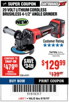 "Harbor Freight Coupon EARTHQUAKE XT 20 VOLT LITHIUM CORDLESS 4-1/2"" ANGLE GRINDER Lot No. 64595 Expired: 8/18/19 - $129.99"