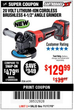 "Harbor Freight Coupon EARTHQUAKE XT 20 VOLT LITHIUM CORDLESS 4-1/2"" ANGLE GRINDER Lot No. 64595 Expired: 11/17/19 - $129.99"