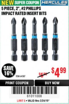 "Harbor Freight Coupon 5 PIECE 2"", #2 PHILLIPS IMPACT RATED INSERT BITS Lot No. 64587 EXPIRES: 2/24/19 - $4.99"
