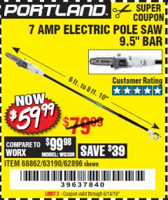 Harbor Freight Coupon 7 AMP ELECTRIC POLE SAW Lot No. 68862/63190/62896 Valid Thru: 6/14/19 - $59.99