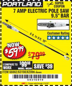 Harbor Freight Coupon 7 AMP ELECTRIC POLE SAW Lot No. 68862/63190/62896 Valid Thru: 7/14/19 - $59.99