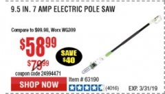 Harbor Freight Coupon 7 AMP ELECTRIC POLE SAW Lot No. 68862/63190/62896 Expired: 3/31/19 - $58.99