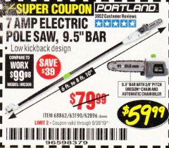 Harbor Freight Coupon 7 AMP ELECTRIC POLE SAW Lot No. 68862/63190/62896 Expired: 6/30/19 - $59.99