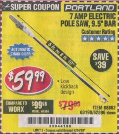 Harbor Freight Coupon 7 AMP ELECTRIC POLE SAW Lot No. 68862/63190/62896 Valid Thru: 8/24/19 - $59.99