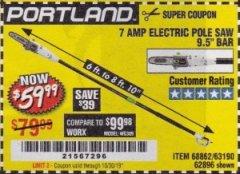 Harbor Freight Coupon 7 AMP ELECTRIC POLE SAW Lot No. 68862/63190/62896 Valid Thru: 10/30/19 - $59.99
