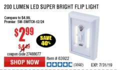 Harbor Freight Coupon 200 LUMENS LED SUPER BRIGHT FLIP LIGHT Lot No. 64189/64723/63922 Expired: 7/7/19 - $2.99