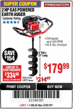 "Harbor Freight Coupon 2HP GAS POWERED EARTH AUGER W/6"" BIT Lot No. 56257,63022 Valid Thru: 3/25/19 - $179.99"