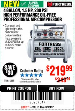 Harbor Freight Coupon FORTRESS 4 GALLON, 1.5 HP, 200 PSI OIL-FREE PROFESSIONAL AIR COMPRESSOR Lot No. 56339 Expired: 3/3/19 - $219.99