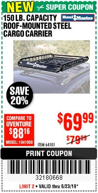 Harbor Freight Coupon 150 LB. ROOF CARGO CARRIER Lot No. 64101 Expired: 6/23/19 - $69.99