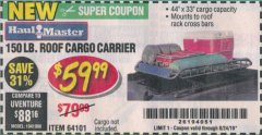 Harbor Freight Coupon 150 LB. ROOF CARGO CARRIER Lot No. 64101 Valid Thru: 8/24/19 - $59.99