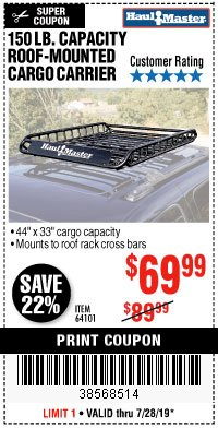 Harbor Freight Coupon 150 LB. ROOF CARGO CARRIER Lot No. 64101 Valid Thru: 7/28/19 - $69.99