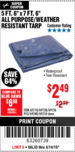 "Harbor Freight Coupon 5FT.6""X7FT.6"" ALL PURPOSE/WEATHER RESISTANT TARP Lot No. 69128/63110/953/69136/69248/69210 Expired: 4/14/19 - $2.49"