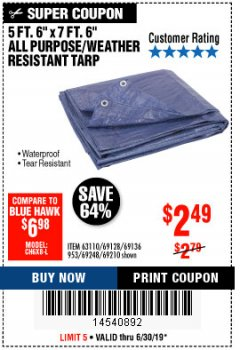"Harbor Freight Coupon 5FT.6""X7FT.6"" ALL PURPOSE/WEATHER RESISTANT TARP Lot No. 69128/63110/953/69136/69248/69210 Expired: 6/30/19 - $2.49"
