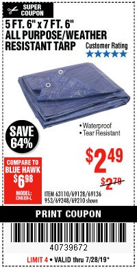 "Harbor Freight Coupon 5FT.6""X7FT.6"" ALL PURPOSE/WEATHER RESISTANT TARP Lot No. 69128/63110/953/69136/69248/69210 Valid Thru: 7/28/19 - $2.49"