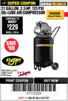 Harbor Freight Coupon 21 GALLON, 2.5 HP, 125 PSI OIL-LUBE AIR COMPRESSOR Lot No. 69091/61454/62803/63635/67847 Valid Thru: 3/31/19 - $159.99