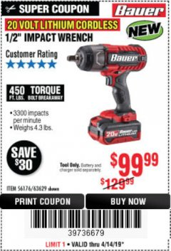 "Harbor Freight Coupon 20 VOLT LITHIUM CORDLESS 1/2"" IMPACT WRENCH Lot No. 63629 Expired: 4/14/19 - $99.99"