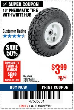 "Harbor Freight Coupon 10"" PNEUMATIC TIRE WITH WHITE HUB Lot No. 62698 69385 62388 62409 30900 Expired: 9/2/19 - $3.99"