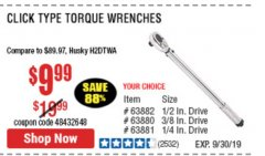 Harbor Freight Coupon CLICK-TYPE TORQUE WRENCHES Lot No. 61277/2696/63881/94735/61276/807/63880/94892/62431/239/63882/94850 Valid Thru: 9/30/19 - $9.99