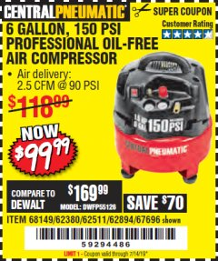 Harbor Freight Coupon 6 GALLON, 150 PSI PROFESSIONAL OIL'FREE AIR COMPRESSOR Lot No. 68149/62380/62511/62894/67696 Expired: 7/14/19 - $99.99